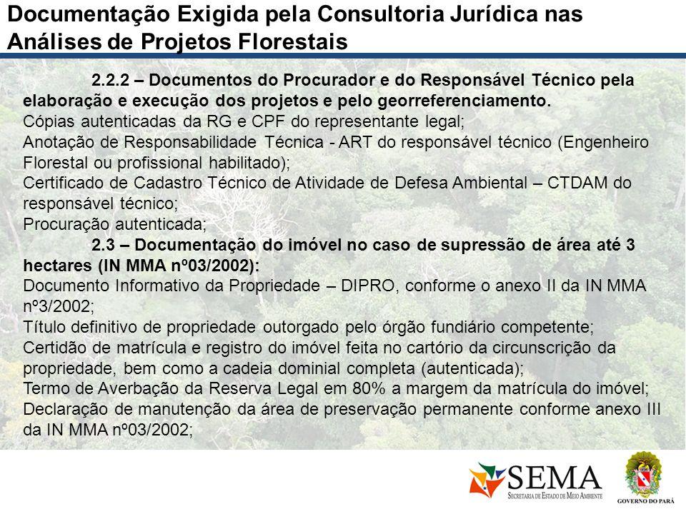 Documentação Exigida pela Consultoria Jurídica nas Análises de Projetos Florestais 2.2.2 – Documentos do Procurador e do Responsável Técnico pela elab