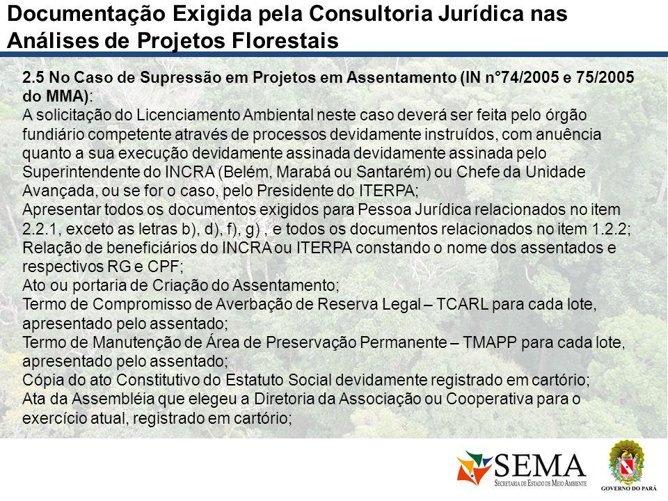Documentação Exigida pela Consultoria Jurídica nas Análises de Projetos Florestais 2.5 No Caso de Supressão em Projetos em Assentamento (IN n°74/2005