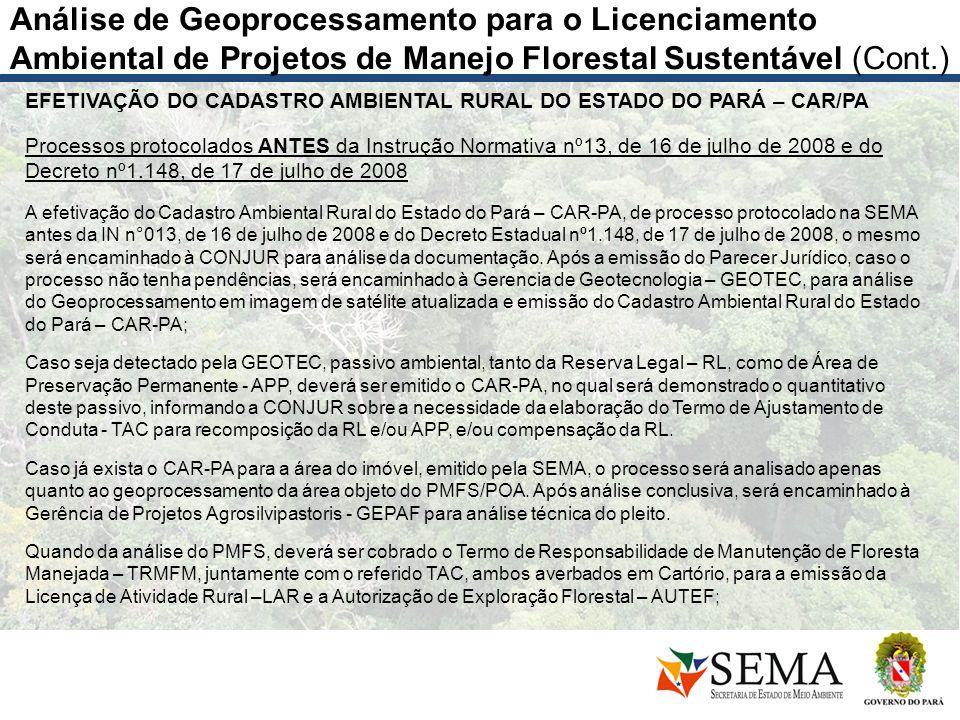 Análise de Geoprocessamento para o Licenciamento Ambiental de Projetos de Manejo Florestal Sustentável (Cont.) EFETIVAÇÃO DO CADASTRO AMBIENTAL RURAL