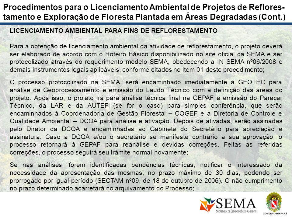 LICENCIAMENTO AMBIENTAL PARA FINS DE REFLORESTAMENTO Para a obtenção de licenciamento ambiental da atividade de reflorestamento, o projeto deverá ser
