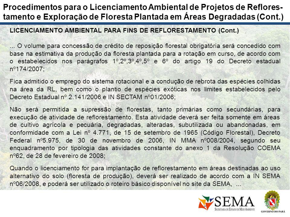 LICENCIAMENTO AMBIENTAL PARA FINS DE REFLORESTAMENTO (Cont.)... O volume para concessão de crédito de reposição florestal obrigatória será concedido c