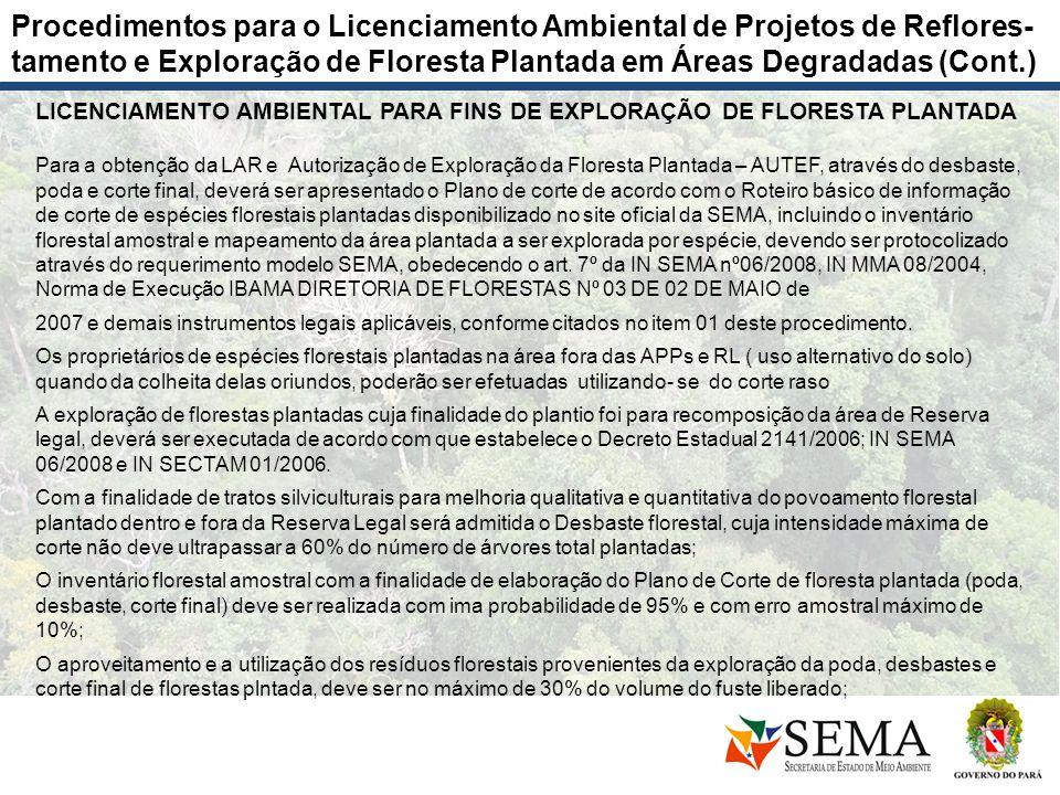 LICENCIAMENTO AMBIENTAL PARA FINS DE EXPLORAÇÃO DE FLORESTA PLANTADA Para a obtenção da LAR e Autorização de Exploração da Floresta Plantada – AUTEF,
