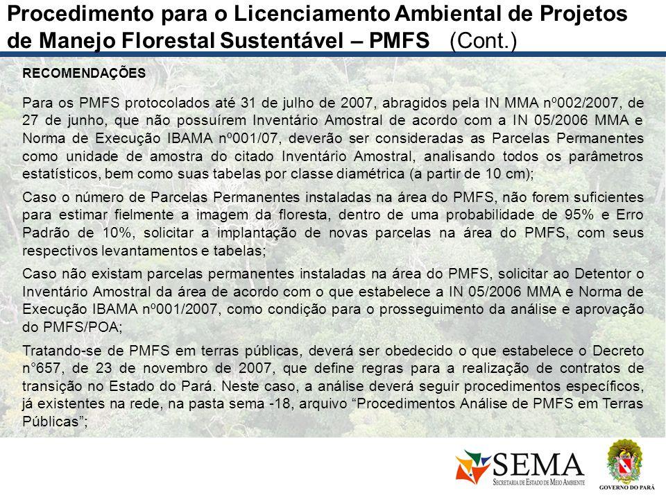 RECOMENDAÇÕES Para os PMFS protocolados até 31 de julho de 2007, abragidos pela IN MMA nº002/2007, de 27 de junho, que não possuírem Inventário Amostr