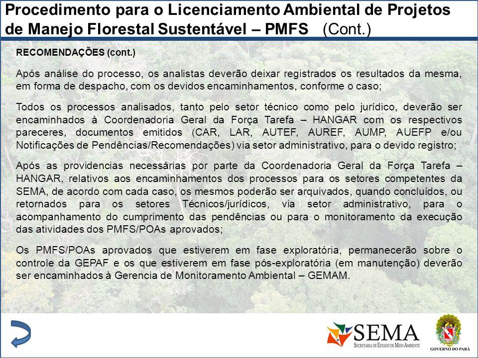 Procedimento para o Licenciamento Ambiental de Projetos de Manejo Florestal Sustentável – PMFS (Cont.) RECOMENDAÇÕES (cont.) Após análise do processo,