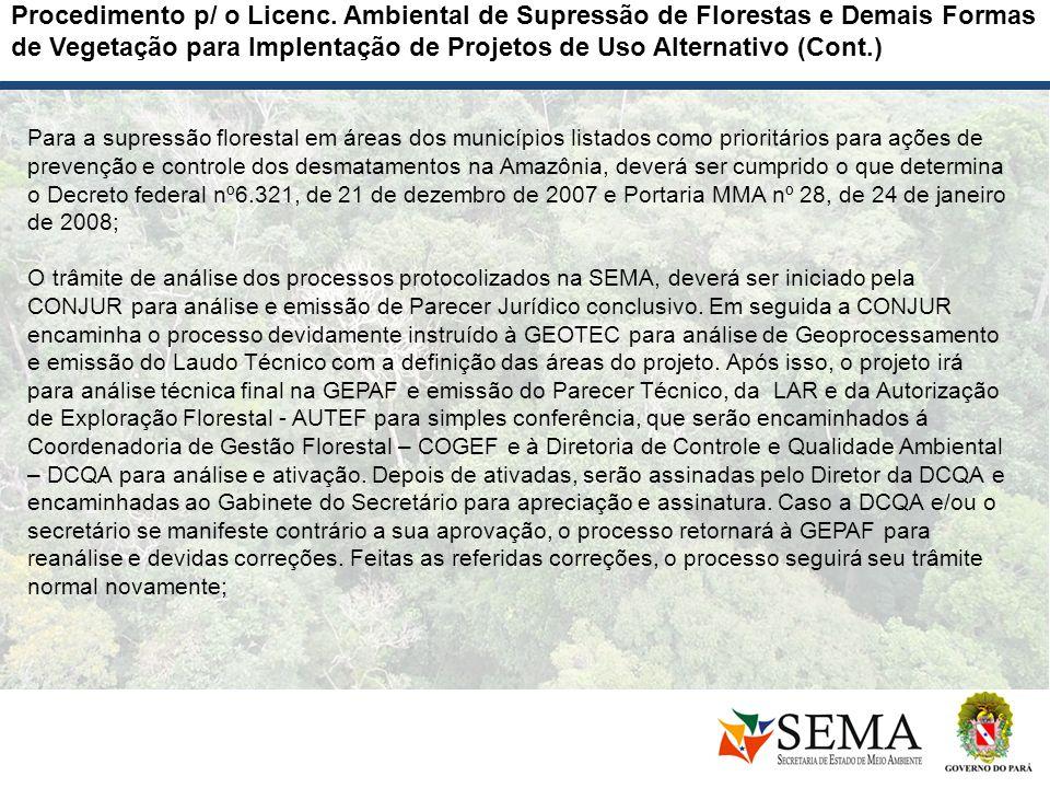 Para a supressão florestal em áreas dos municípios listados como prioritários para ações de prevenção e controle dos desmatamentos na Amazônia, deverá