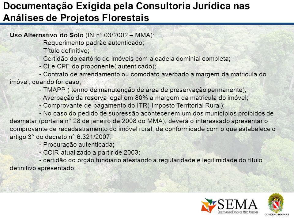 Documentação Exigida pela Consultoria Jurídica nas Análises de Projetos Florestais Uso Alternativo do Solo (IN n° 03/2002 – MMA): - Requerimento padrã