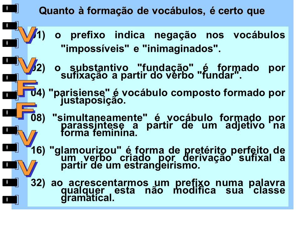 01) o prefixo indica negação nos vocábulos impossíveis e inimaginados .