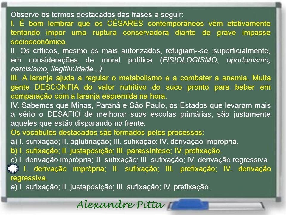 Alexandre Pitta Observe os termos destacados das frases a seguir: I.