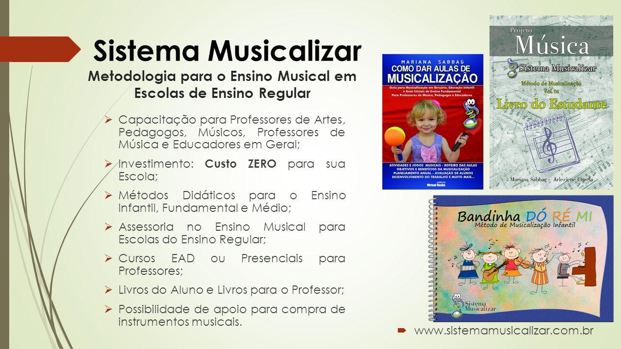 Metodologia para o Ensino Musical em Escolas de Ensino Regular Capacitação para Professores de Artes, Pedagogos, Músicos, Professores de Música e Educ
