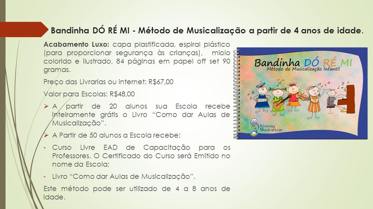 Bandinha DÓ RÉ MI - Método de Musicalização a partir de 4 anos de idade. Acabamento Luxo: capa plastificada, espiral plástico (para proporcionar segur