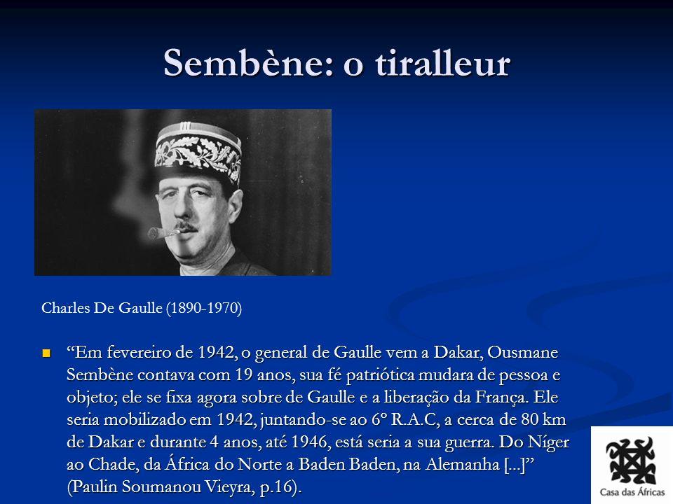 Sembène: a luta sindical Depois de 18 meses de serviço militar, filia-se ao sindicato, em Dakar.