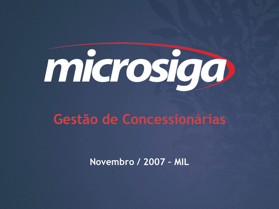 1 Gestão de Concessionárias Novembro / 2007 – MIL