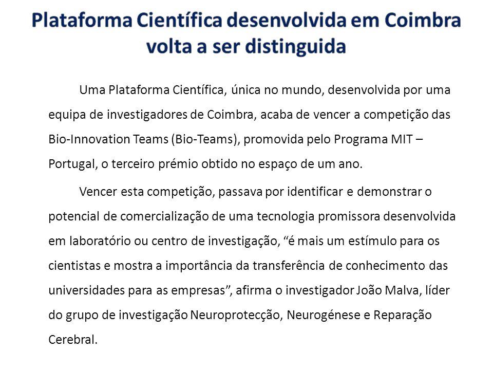 Uma Plataforma Científica, única no mundo, desenvolvida por uma equipa de investigadores de Coimbra, acaba de vencer a competição das Bio-Innovation T