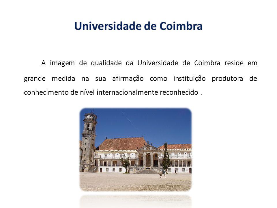 A imagem de qualidade da Universidade de Coimbra reside em grande medida na sua afirmação como instituição produtora de conhecimento de nível internac