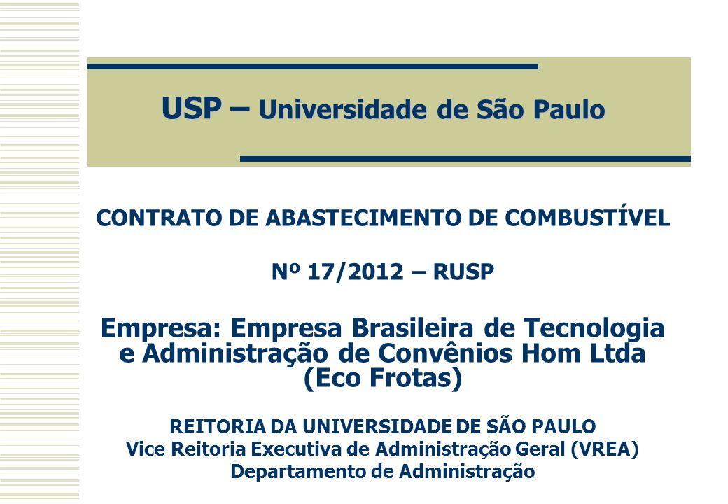USP – Universidade de São Paulo USP – Universidade de São Paulo CONTRATO DE ABASTECIMENTO DE COMBUSTÍVEL Nº 17/2012 – RUSP Empresa: Empresa Brasileira
