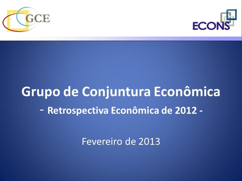 Grupo de Conjuntura Econômica - Retrospectiva Econômica de 2012 - Fevereiro de 2013