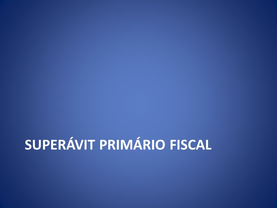 SUPERÁVIT PRIMÁRIO FISCAL