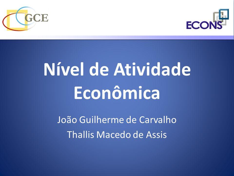 Nível de Atividade Econômica João Guilherme de Carvalho Thallis Macedo de Assis