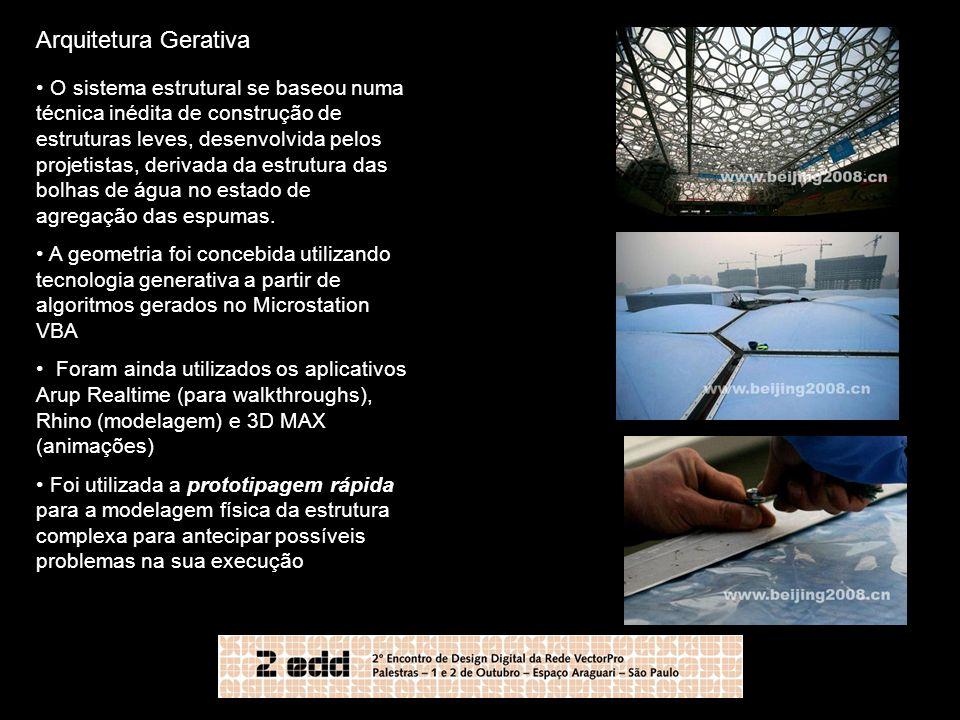 Arquitetura Gerativa O sistema estrutural se baseou numa técnica inédita de construção de estruturas leves, desenvolvida pelos projetistas, derivada d