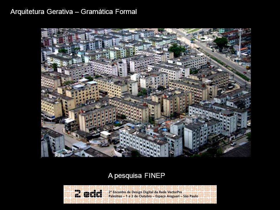 Arquitetura Gerativa – Gramática Formal A pesquisa FINEP