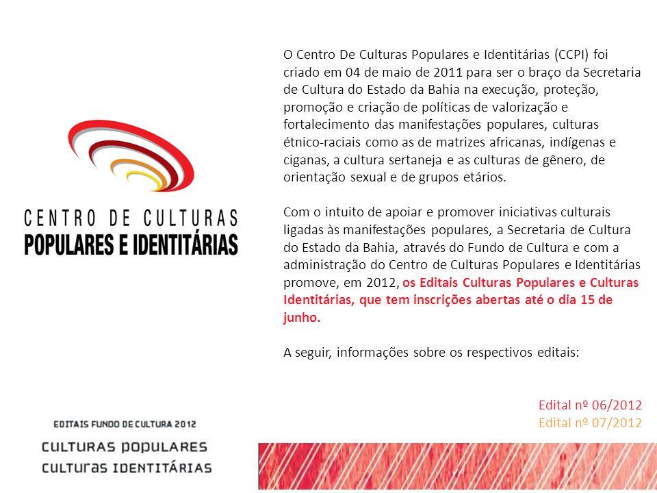 O Centro De Culturas Populares e Identitárias (CCPI) foi criado em 04 de maio de 2011 para ser o braço da Secretaria de Cultura do Estado da Bahia na