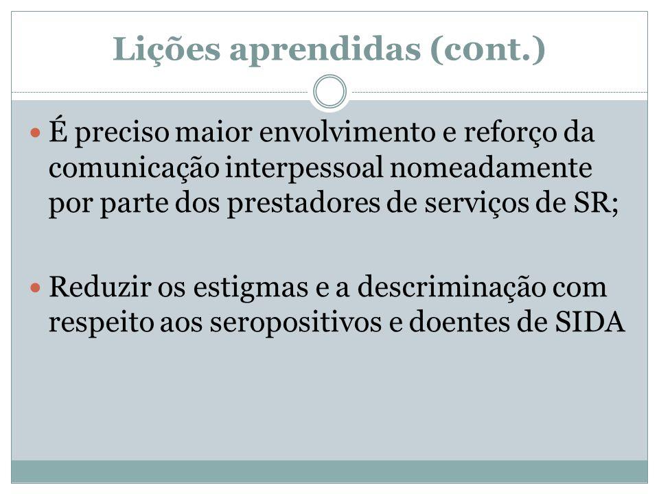 Lições aprendidas (c0nt.) É preciso maior envolvimento e reforço da comunicação interpessoal nomeadamente por parte dos prestadores de serviços de SR;
