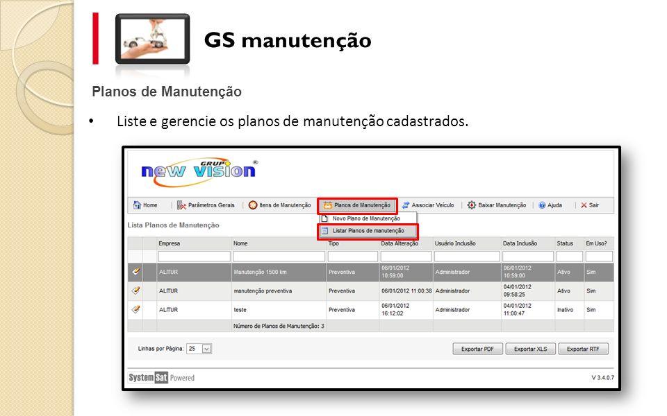 Planos de Manutenção GS manutenção Liste e gerencie os planos de manutenção cadastrados.