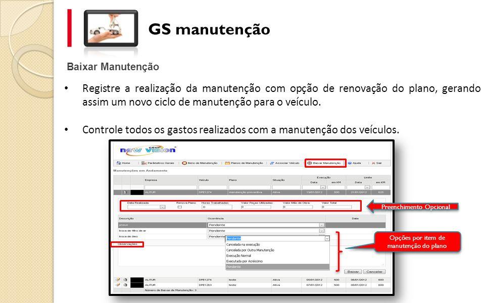 Baixar Manutenção GS manutenção Registre a realização da manutenção com opção de renovação do plano, gerando assim um novo ciclo de manutenção para o veículo.