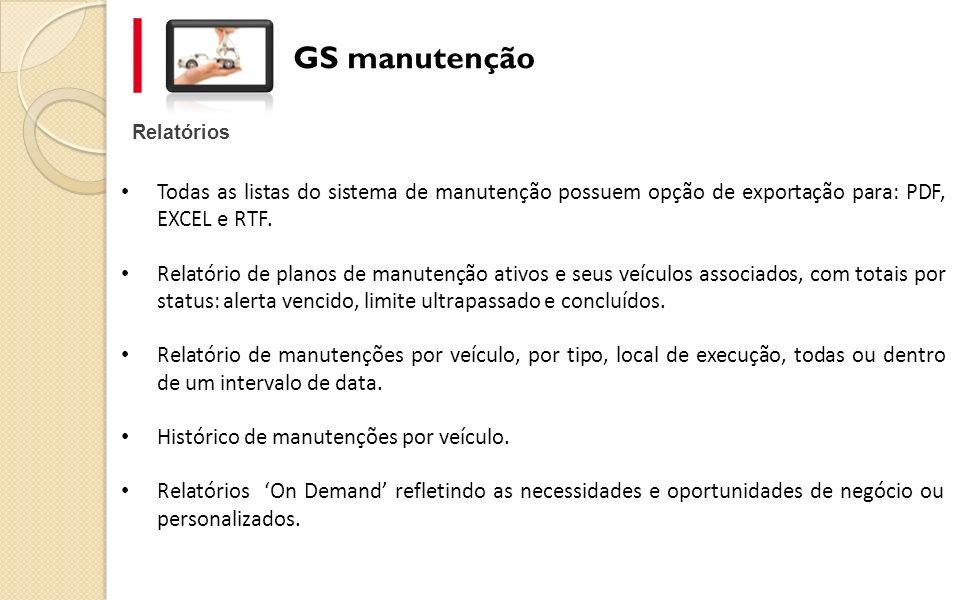 Relatórios GS manutenção Todas as listas do sistema de manutenção possuem opção de exportação para: PDF, EXCEL e RTF. Relatório de planos de manutençã