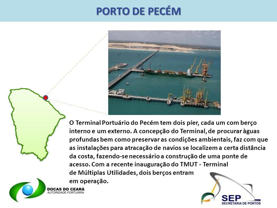 PORTO DE PECÉM O Terminal Portuário do Pecém tem dois píer, cada um com berço interno e um externo. A concepção do Terminal, de procurar àguas profund