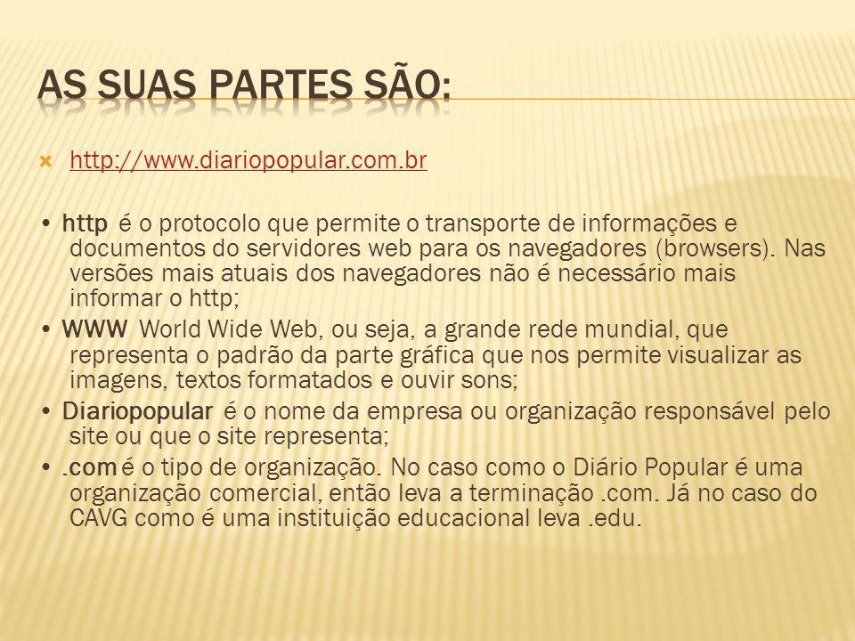 http://www.diariopopular.com.br http é o protocolo que permite o transporte de informações e documentos do servidores web para os navegadores (browser