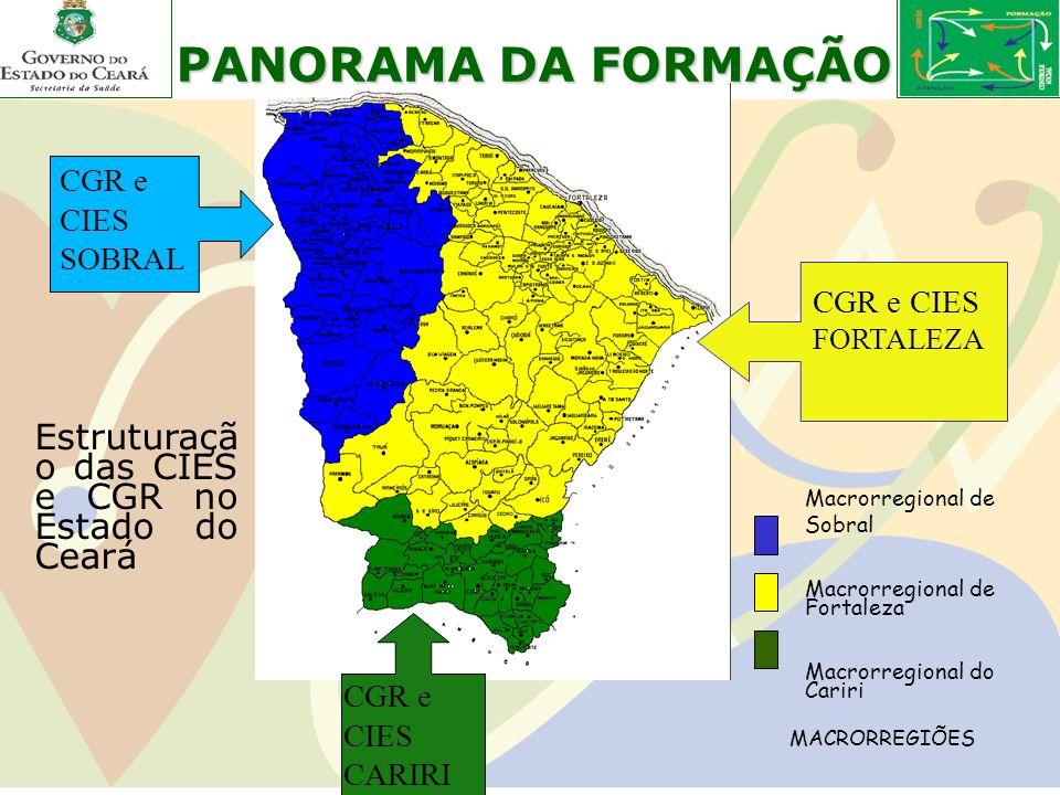 Macrorregional de Sobral Macrorregional de Fortaleza Macrorregional do Cariri Estruturaçã o das CIES e CGR no Estado do Ceará CGR e CIES SOBRAL CGR e