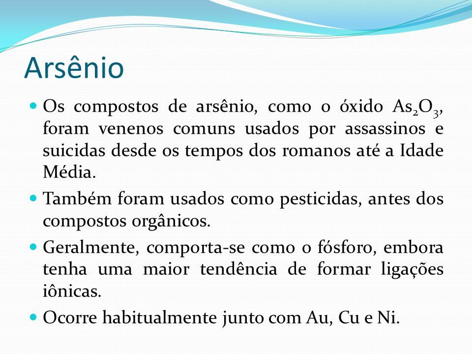Arsênio Os compostos de arsênio, como o óxido As 2 O 3, foram venenos comuns usados por assassinos e suicidas desde os tempos dos romanos até a Idade