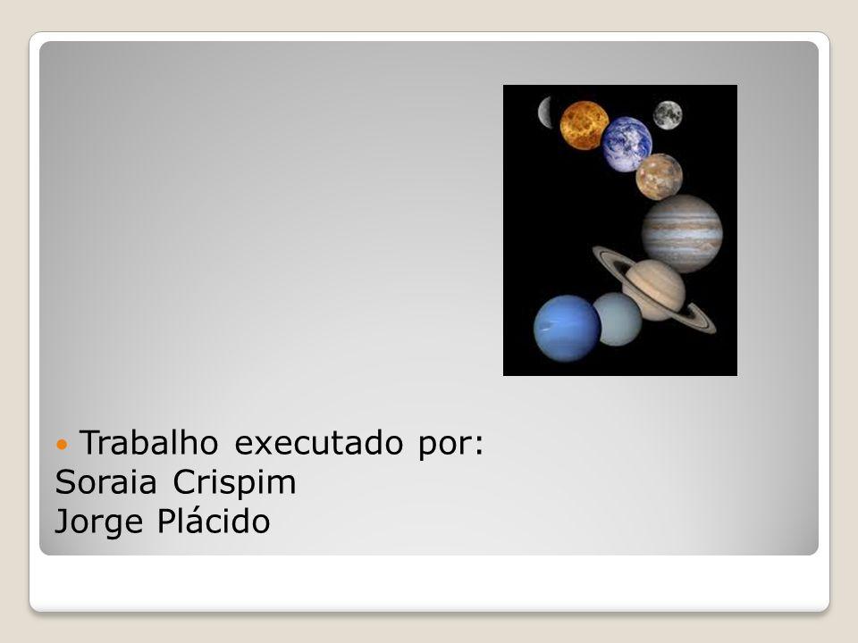 Trabalho executado por: Soraia Crispim Jorge Plácido