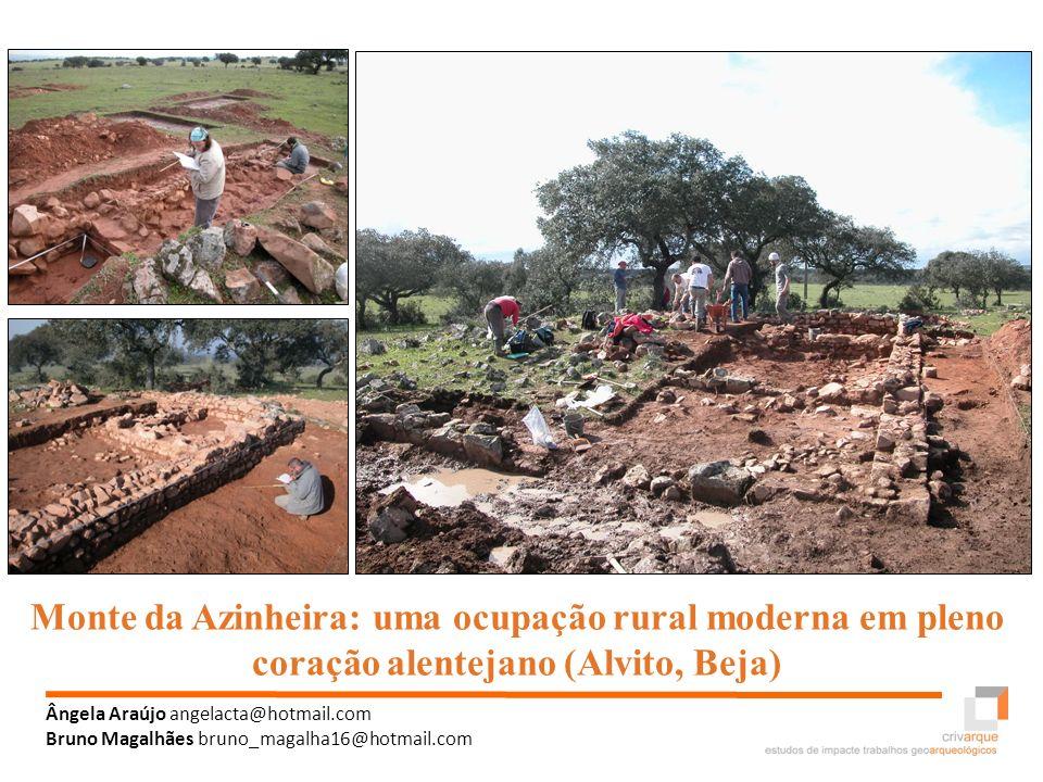 Monte da Azinheira: uma ocupação rural moderna em pleno coração alentejano (Alvito, Beja) Ângela Araújo angelacta@hotmail.com Bruno Magalhães bruno_ma