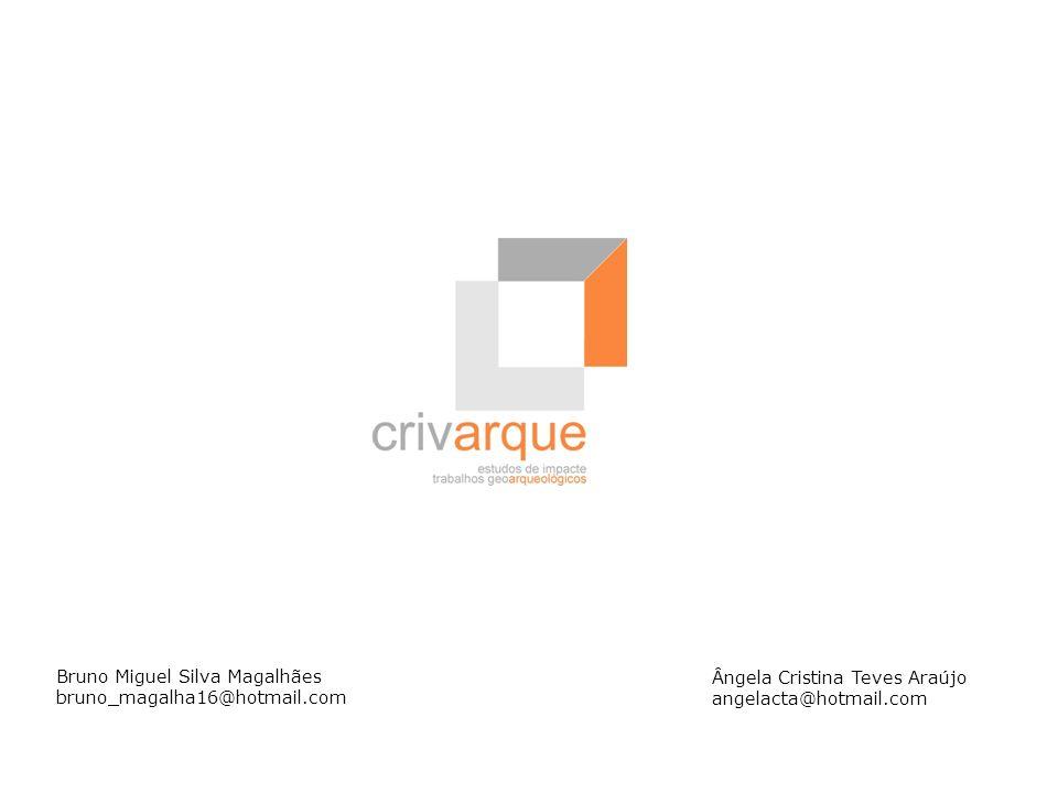 Bruno Miguel Silva Magalhães bruno_magalha16@hotmail.com Ângela Cristina Teves Araújo angelacta@hotmail.com