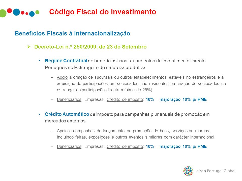 Código Fiscal do Investimento Benefícios Fiscais à Internacionalização Decreto-Lei n.º 250/2009, de 23 de Setembro Regime Contratual de benefícios fis