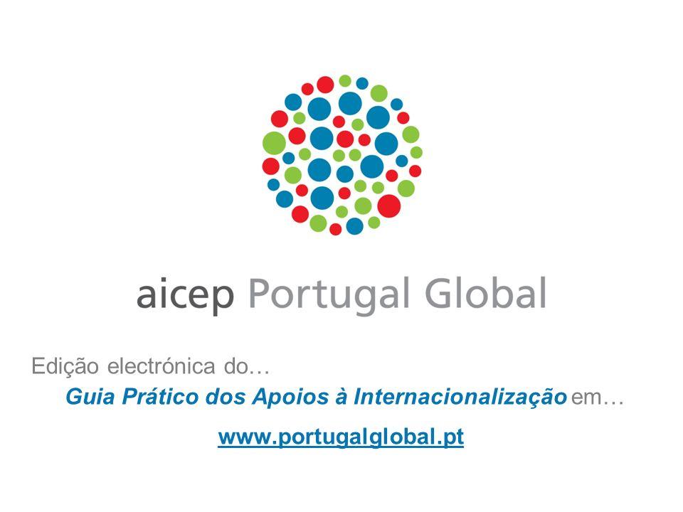Edição electrónica do… Guia Prático dos Apoios à Internacionalização em… www.portugalglobal.pt