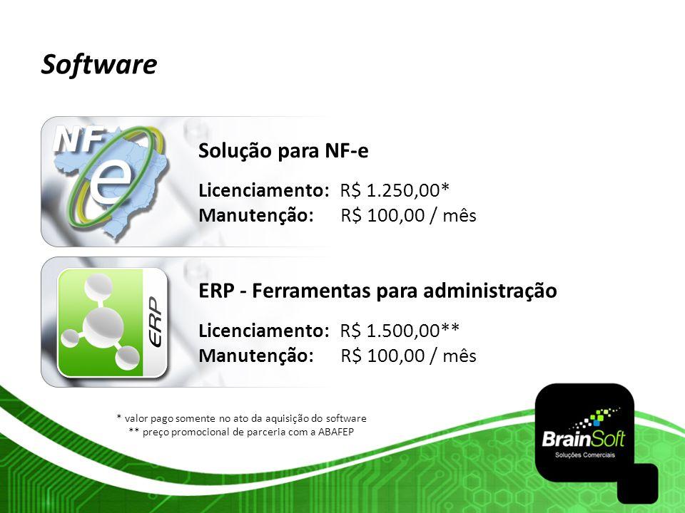 Software Solução para NF-e Licenciamento: R$ 1.250,00* Manutenção: R$ 100,00 / mês ERP - Ferramentas para administração Licenciamento: R$ 1.500,00** M