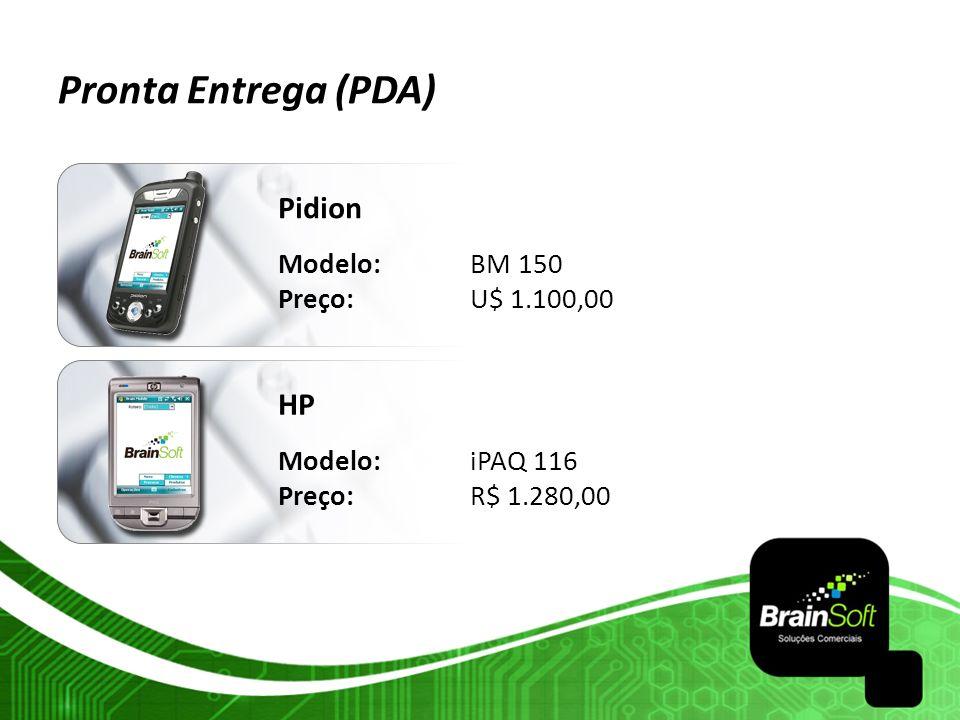 Pronta Entrega (PDA) Pidion Modelo: BM 150 Preço:U$ 1.100,00 HP Modelo:iPAQ 116 Preço: R$ 1.280,00