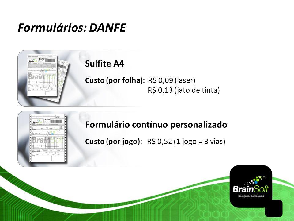 Formulários: DANFE Sulfite A4 Custo (por folha): R$ 0,09 (laser) R$ 0,13 (jato de tinta) Formulário contínuo personalizado Custo (por jogo): R$ 0,52 (