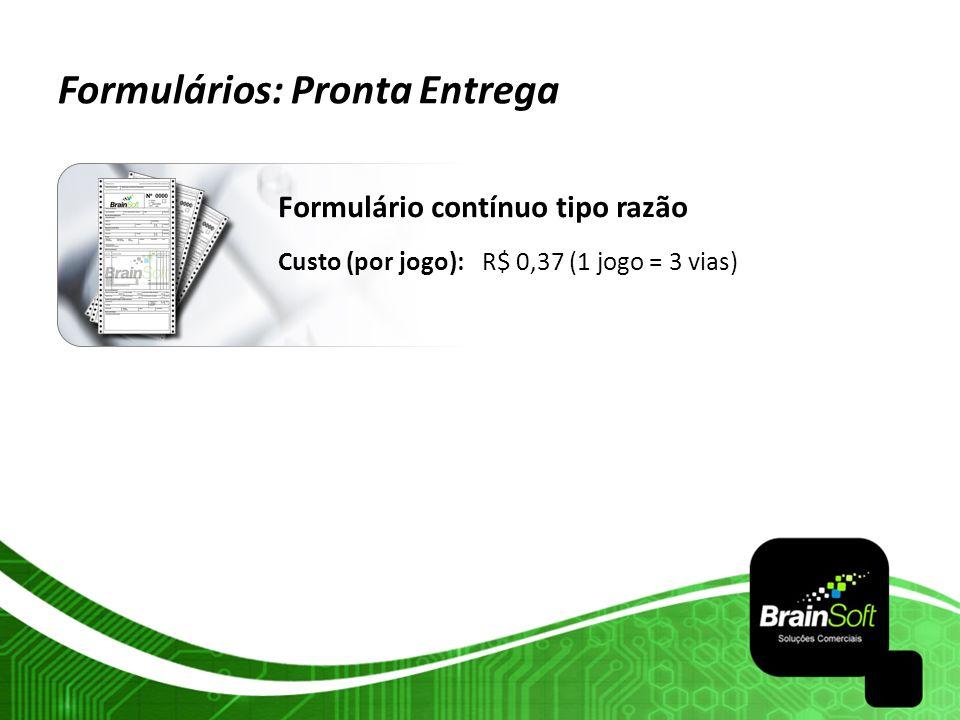 Formulários: Pronta Entrega Formulário contínuo tipo razão Custo (por jogo): R$ 0,37 (1 jogo = 3 vias)