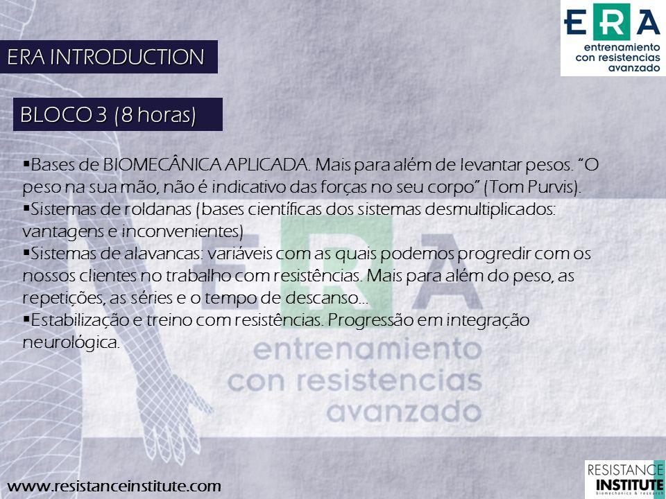 www.resistanceinstitute.com ERA INTRODUCTION Bases de BIOMECÂNICA APLICADA. Mais para além de levantar pesos. O peso na sua mão, não é indicativo das