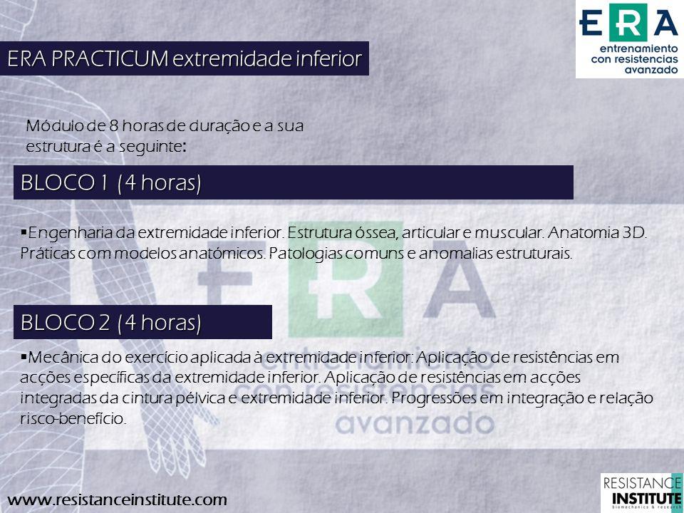 www.resistanceinstitute.com BLOCO 2 (4 horas) Mecânica do exercício aplicada à extremidade inferior: Aplicação de resistências em acções específicas d