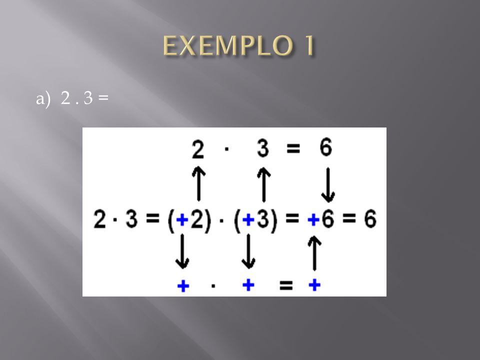 a) 2. 3 =