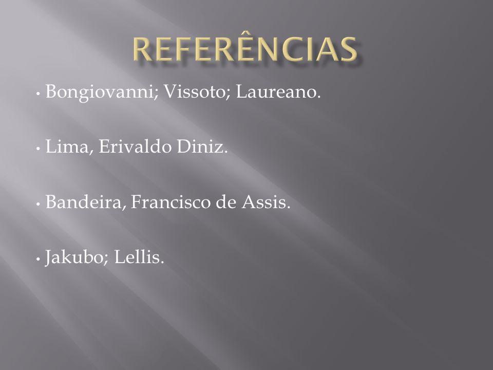 Bongiovanni; Vissoto; Laureano. Lima, Erivaldo Diniz. Bandeira, Francisco de Assis. Jakubo; Lellis.