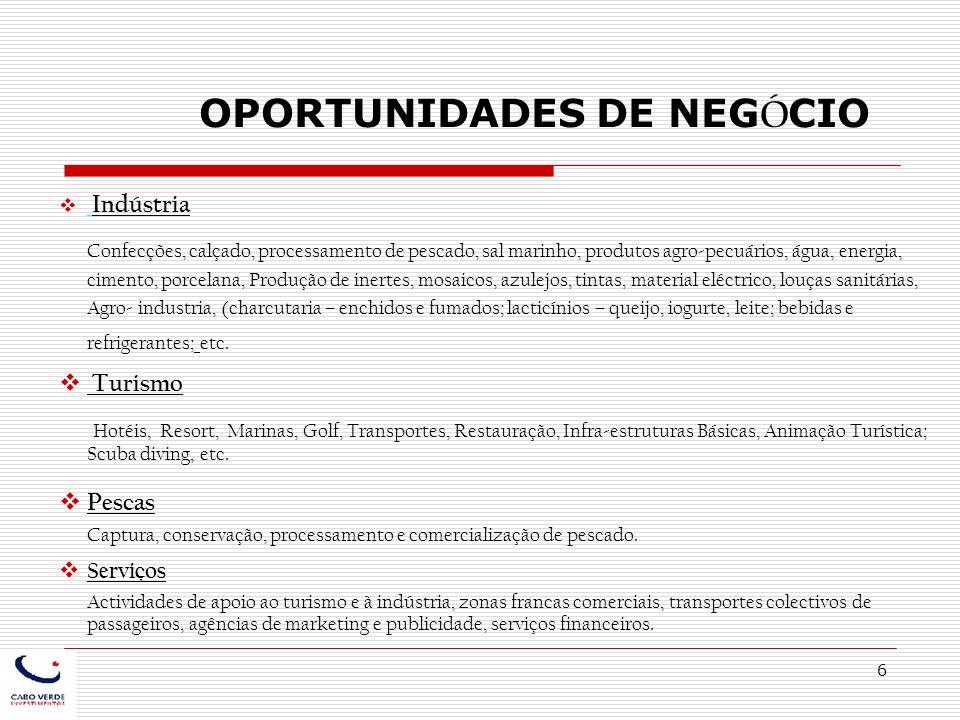 7 Estatuto de Investidor Externo; Estatuto de Utilidade Turística; Estatuto de Empresas Francas; Estatuto Industrial.