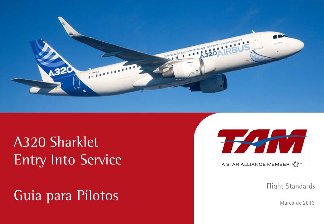 A320 Sharklet Entry Into Service Guia para Pilotos Flight Standards Março de 2013