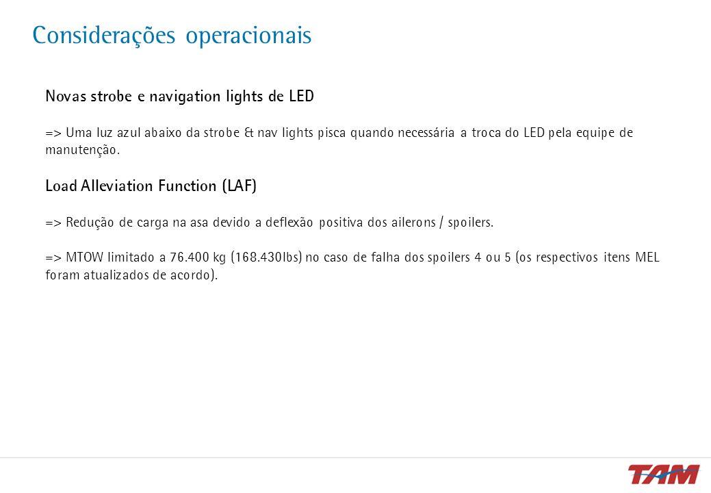 Considerações operacionais Novas strobe e navigation lights de LED => Uma luz azul abaixo da strobe & nav lights pisca quando necessária a troca do LE