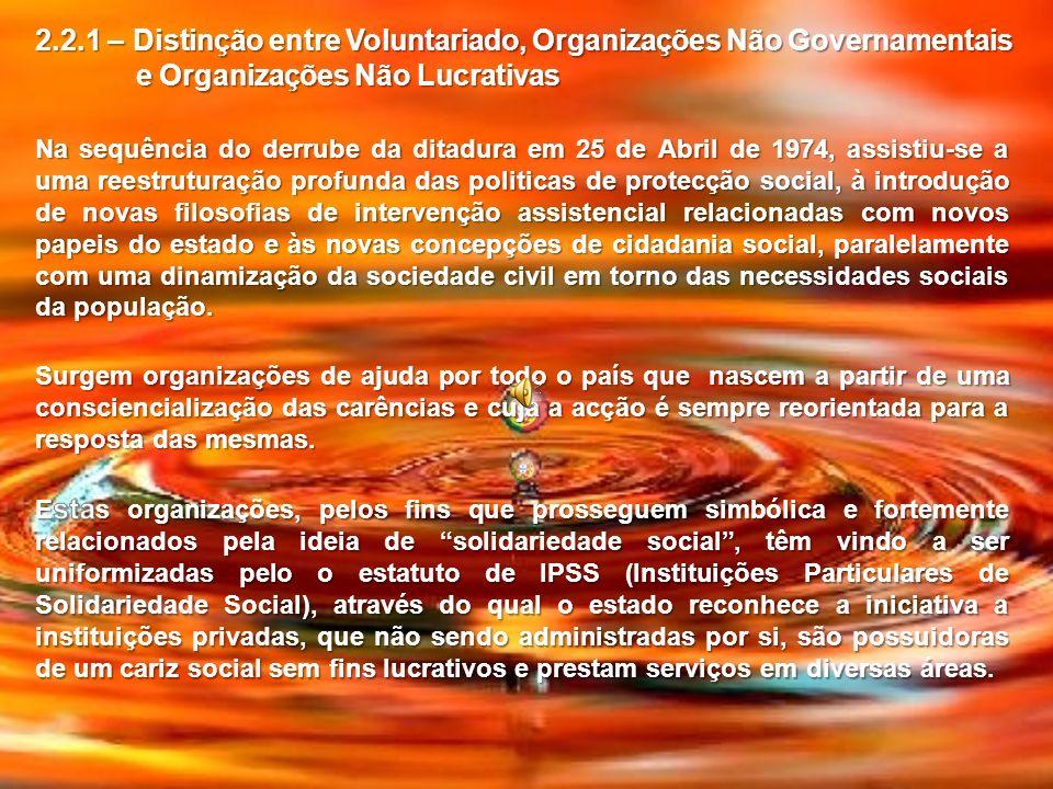 Na sequência do derrube da ditadura em 25 de Abril de 1974, assistiu-se a uma reestruturação profunda das politicas de protecção social, à introdução